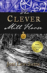 (FREE on 12/4) The Clever Mill  Horse by Jodi Lew-Smith - http://eBooksHabit.com