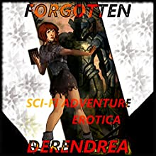 Forgotten: Sci-fi Erotic Adventure (       UNABRIDGED) by Derendrea Narrated by Roberto Scarlato