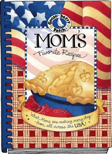Gooseberry Patch Mom's Favorite Recipes Cookbook