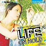 Life On Hold | Karen McQuestion