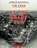 At the Sharp End: Canadians Fighting the Great War 1914-1916