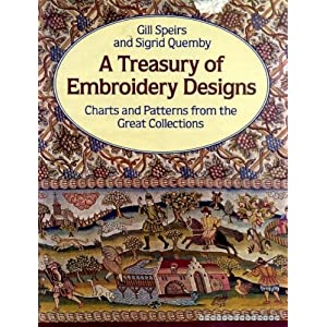 A Treasury of Embroidery Designs Charts and Patterns from the Great Collections