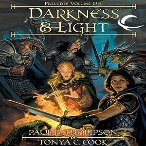 Darkness & Light: Dragonlance: Preludes, Book 1 | [Paul B. Thompson, Tonya C. Cook]