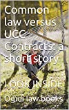 Common law versus UCC Contracts: a short story: Easy Law School Reading  LOOK INSIDE!