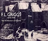 img - for F.L. Griggs (1876-1938):The Architecture of Dreams book / textbook / text book