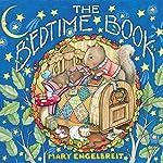 The Bedtime Book   Mary Engelbreit,Mary Engelbreit - illustrator