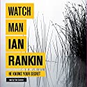 Watchman Audiobook by Ian Rankin Narrated by Tom Cotcher