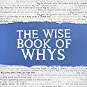 The Wise Book of Whys (       UNABRIDGED) by Daven Hiskey,  Today I Found Out.com Narrated by Simon Whistler
