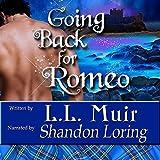 Going Back for Romeo: Highlander Time Travel Romance