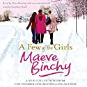 A Few of the Girls (       UNABRIDGED) by Maeve Binchy Narrated by Kate Binchy, Gordon Snell