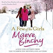 A Few of the Girls (       UNABRIDGED) by Maeve Binchy Narrated by Kate Binchy, Gordon Snell