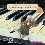 Johann Sebastian Bach: Das Wohltemperierte Klavier (Starke Stücke) | Markus Vanhoefer