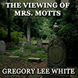 The Viewing of Mrs. Motts