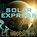 Solar Express Audiobook by L. E. Modesitt, Jr. Narrated by Robert Fass