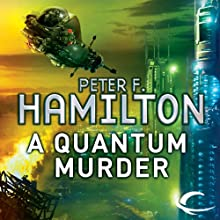 A Quantum Murder: The Greg Mandel Trilogy, Part 2 (       UNABRIDGED) by Peter F. Hamilton Narrated by Toby Longworth
