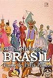 Minha História do Brasil (versão não oficial) (Portuguese Edition)