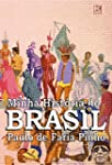 Minha Hist�ria do Brasil (vers�o n�o...