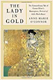 "Anne-Marie O'Connor, ""The Lady in Gold: The Extraordinary Tale of Gustav Klimt's Masterpiece, Portrait of Adele Bloch-Bauer"" (Knopf, 2012)"
