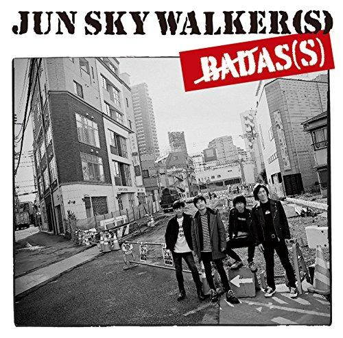 JUN SKY WALKER(S) カバーアルバム「BADAS(S)」 〜RC、ブルーハーツ、BOØWY、ミスチルをカバー