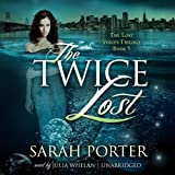 The Twice Lost (Lost Voices trilogy, Book 3)