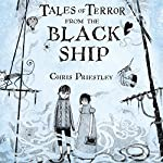 Tales of Terror from the Black Ship | Chris Priestley