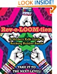 Rev-o-LOOM-tion: A Modern Kids' Guide...