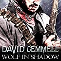 Wolf In Shadow Audiobook by David Gemmell Narrated by To Be Announced