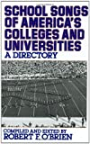 School Songs of America's Colleges and Universities: A Directory (0313278903) by Obrien, Robert