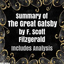 Summary of 'The Great Gatsby' by F. Scott Fitzgerald: Includes Analysis | Livre audio Auteur(s) : Blake Wallace Narrateur(s) : Kevin Theis