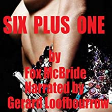 Six Plus One (       UNABRIDGED) by Fox McBride Narrated by Gerard Loofbourrow