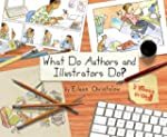 What Do Authors and Illustrators Do?...