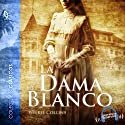 La dama de blanco [The Woman in White] (       UNABRIDGED) by Wilkie Collins Narrated by Emilio Villa