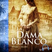 La dama de blanco [The Woman in White] | [Wilkie Collins]