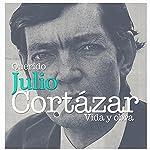 Querido Julio Cortázar: Vida y obra [Life and Works] |  Online Studio Productions