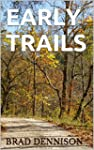 Early Trails: The Early Stories of Br...