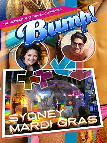 Bump! The Ultimate Gay Travel Companion - Sydney Mardi Gras