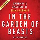 In the Garden of Beasts, by Erik Larson: Summary & Analysis (       ungekürzt) von  Instaread Gesprochen von: Michael Gilboe