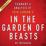 In the Garden of Beasts, by Erik Larson: Summary & Analysis |  Instaread