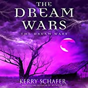 The Dream Wars: The Dream Wars, Book 3 | Kerry Schafer