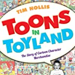 Toons in Toyland: The Story of Cartoo...