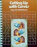 img - for Cutting Up with Curves by Schlotzhauer, Joyce (1988) Plastic Comb book / textbook / text book