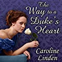 The Way to a Duke's Heart: Truth About the Duke, Book 3 Audiobook by Caroline Linden Narrated by Gildart Jackson