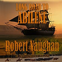 Long Road to Abilene: The Western Adventures of Cade McCall Audiobook by Robert Vaughan Narrated by Jarvis Hooten