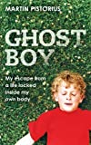 Ghost Boy by Pistorius. Martin ( 2011 ) Hardcover