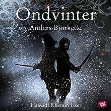 Ondvinter Audiobook by Anders Björkelid Narrated by Hamadi Khemiri