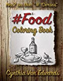 Read #Food #Coloring Book: #FOOD is Coloring Book No.7 in the Adult Coloring Book Series Celebrating Foods, Snacks & Treats (Coloring Books, Foods, ... Ser on-line