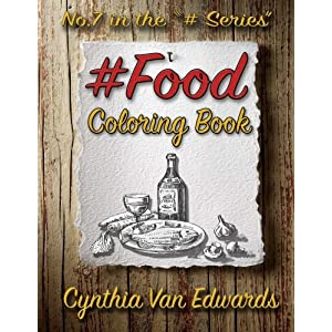 #Food #Coloring Book: #FOOD is Coloring Book No.7 in the Adult Coloring Book Series Celebrating Foods, Snacks & Treats (Coloring Books, Foods, ... Ser