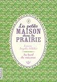 echange, troc Laura Ingalls Wilder - La Petite maison dans la prairie, Tome 2 : Au bord du ruisseau