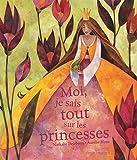 echange, troc Nathalie Delebarre, Aurélie Blanz - Moi, je sais tout sur les princesses