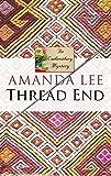 Thread End (An Embroidery Mystery)
